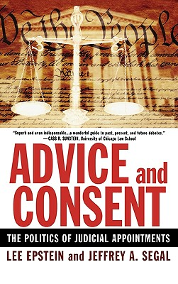 Advice and Consent By Epstein, Lee/ Segal, Jeffrey Allan